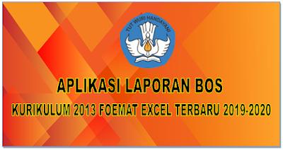 Aplikasi Laporan Bos Kurikulum 2013 Foemat Excel Terbaru 2019-2020
