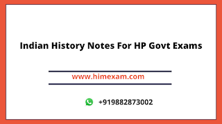 Indian History Notes For HPSSC,HPSSSB,HPPSC,TET,TGT ,HP POLICE,PATWARI  EXAM PDF