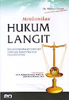 Judul Buku:Membumikan Hukum Langit – Nasionalisasi Hukum Islam dan Islamisasi Hukum Nasional Pasca Reformasi