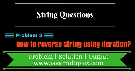 How to reverse given string using iteration in Java?