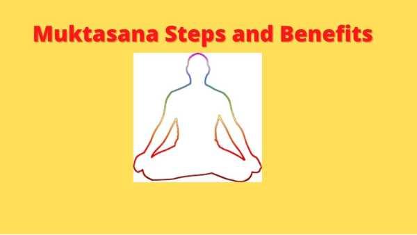 Muktasana steps benefits, and precautions