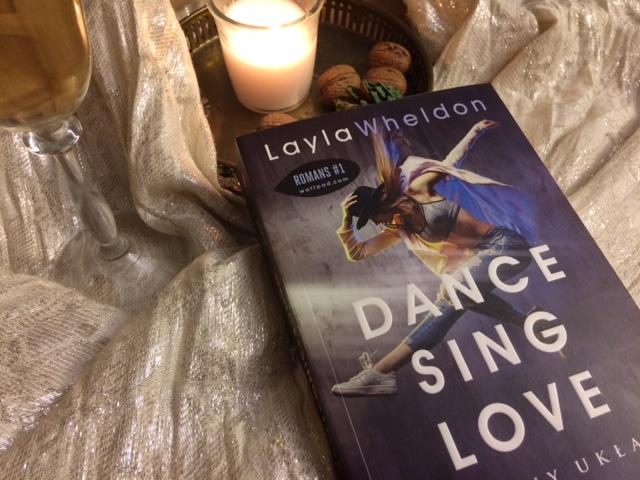 """""""Dance. Sing. Love. Miłosny układ"""" - recenzja książki"""