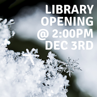 Library Opening at 2:00 December 3, 2019