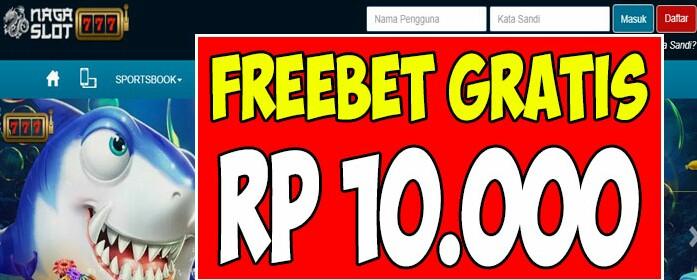 Nagaslot777 Freebet Gratis Rp 10 000 Bets Gratis