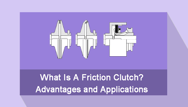 What_is_friction_clutch_advantages_applications_image