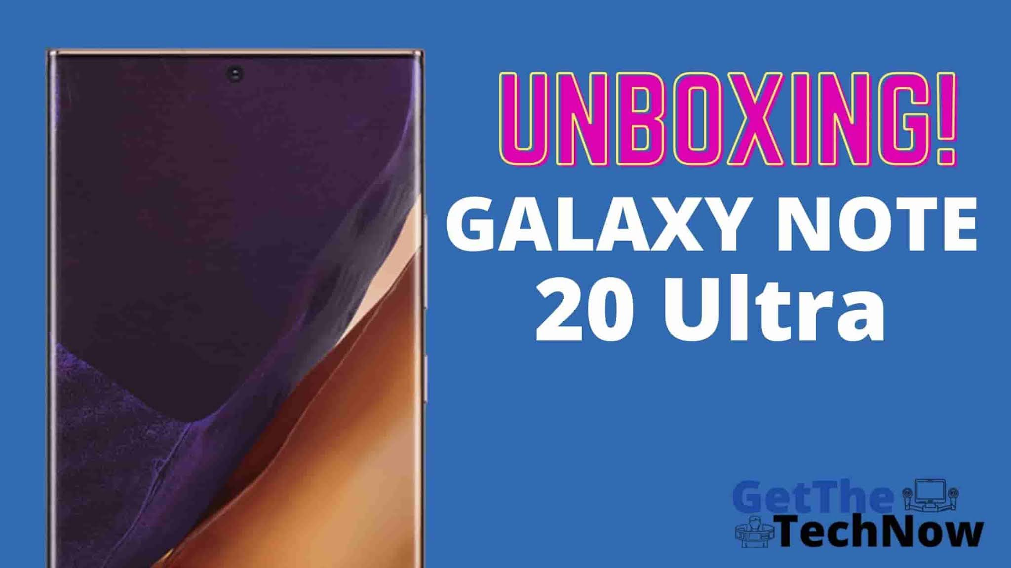 Unboxing of Galaxy Note 20 Ultra