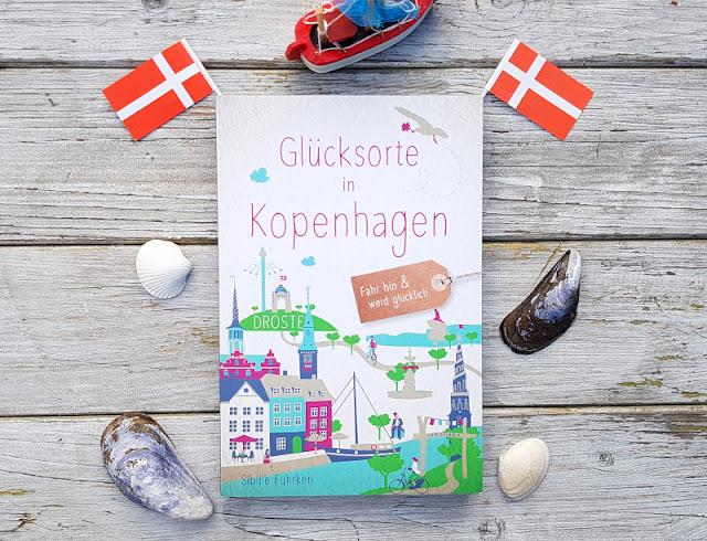 """""""Glücksorte in Kopenhagen"""" und Tipps für Dänemarks Hauptstadt für Familien mit Kindern. Ich stelle Euch den neuen Reiseführer von Sibille Fuhrken mit 80 tollen Orten vor!"""