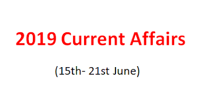 15th- 21st June, 2019 Current Affairs GK MCQ Online Test with Answer