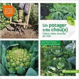 Mon avis sur le livre Un potager très chou(x) de Jean-Paul Thorez et Sandra Lefrançois