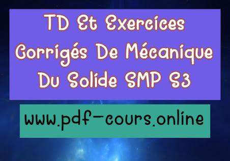 TD Et Exercices Corrigés De Mécanique Du Solide SMP S3