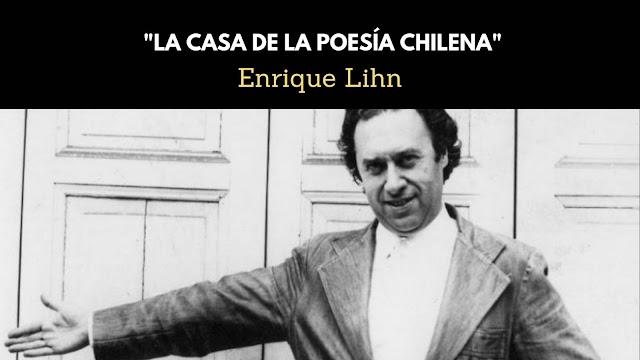 Enrique Lihn: La casa de la poesía chilena