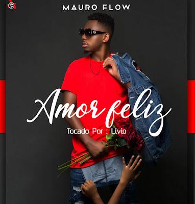 Mauro Flow - Amor Feliz