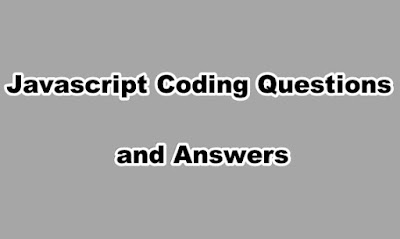 Javascript Coding Questions and Answers