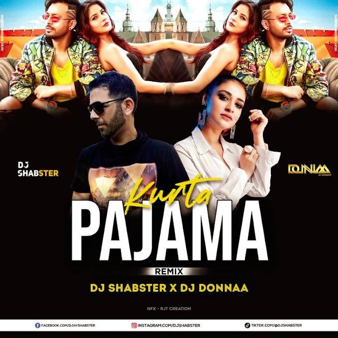 Kurta Pajama (Remix) - Dj Donnaa X Dj Shabster
