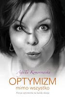 """Agata Komorowska """"Optymizm mimo wszystko"""""""