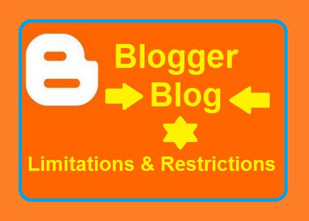 Blogspot Blog- support, Limitations, Restrictions, Facilities
