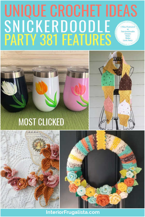 Unique Crochet Ideas - Snickerdoodle Create Bake Make Link Party 381 Features co-hosted by Interior Frugalista #linkparty #linkpartyfeatures #snickerdoodleparty