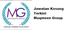 Jawatan Kosong Terkini Muqmeen Group 26 May 2017