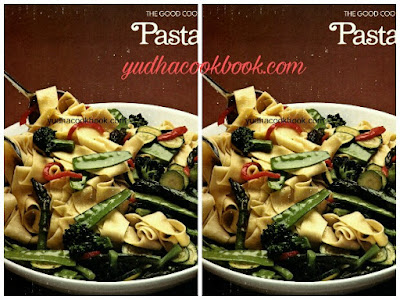 PASTA - The Good Cook Techniques And Recipes Series (Time Life Books)