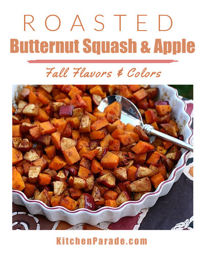 Roasted Butternut Squash & Apple ♥ KitchenParade.com, familiar ingredients somehow create unexpected layers of flavor and color. Festive for holiday buffets and tables.