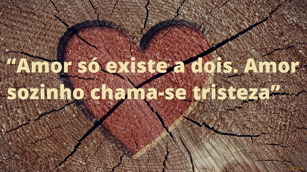 Belas Frases De Amor Amor Só Existe A Dois Amor Sozinho Chama Se