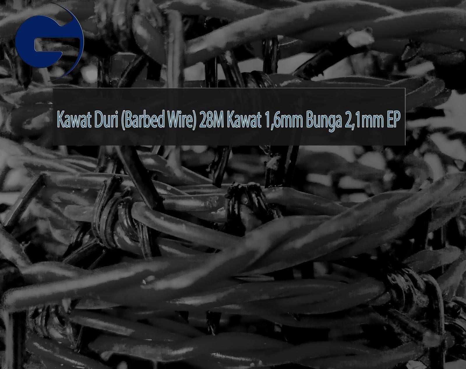 Jual Kawat Duri SNI 28M Kawat 1,6mm bunga 2,1mm EP