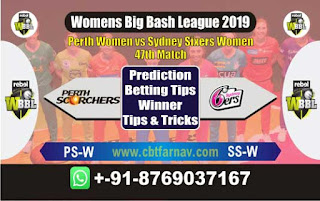 Womens Big Bash League 2019 Sixer vs Perth 47th WBBL 2019 Match Prediction Today Reports