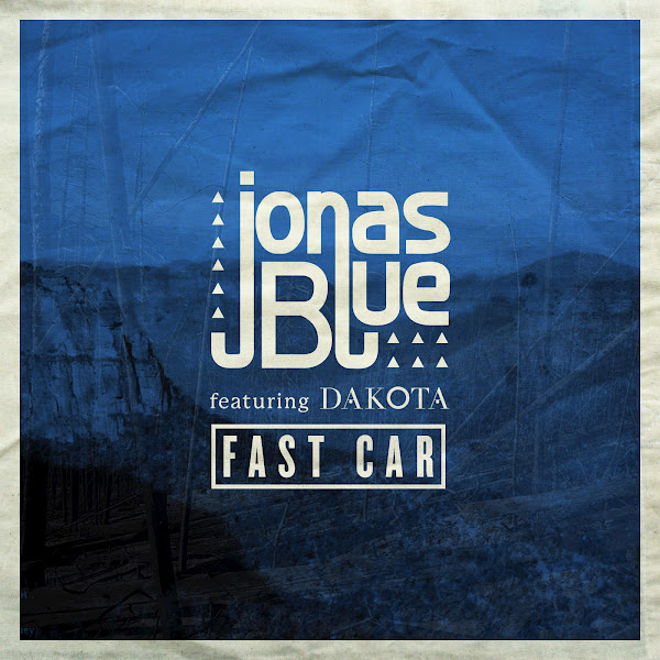 Jonas Blue - Fast Car (feat. Dakota) [Radio Edit] - Single Cover
