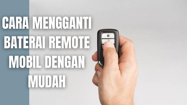 """Cara Mengganti Baterai Remote Mobil Dengan Mudah   Sipatilmuku.xyz Di dalam mengganti baterai remote mobil ada beberapa langkah-langkah yang harus di ikuti yang diantaranya adalah :  Silahkan cari bagian sekrup yang berfungsi untuk mencokel casing remote mobil Pakailah obeng yang ujungnya pipih untuk lebih mudah di dalam mengambil baterai pada remote Kemudian silahkan membeli baterai baru dengan membawa contoh baterai tadi ke toko yang menjual baterai Setelah membeli baterai maka pasang baterai baru tersebut ke remote mobil Setelah selesai silahkan tutup kembali casing remote mobil    Nah itu dia bagaimana cara mengganti baterai remote mobil dengan mudah. Melalui bahasan di atas bisa diketahui mengenai bagaimana cara mengganti remote mobil tangan dengan mudah. Mungkin hanya itu yang bisa disampaikan di dalam artikel ini, mohon maaf bila terjadi kesalahan di dalam penulisan, dan terimakasih telah membaca artikel ini.""""God Bless and Protect Us"""""""
