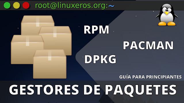Gestores de paquetes en Linux, Pacman, RPM, DPKG y más