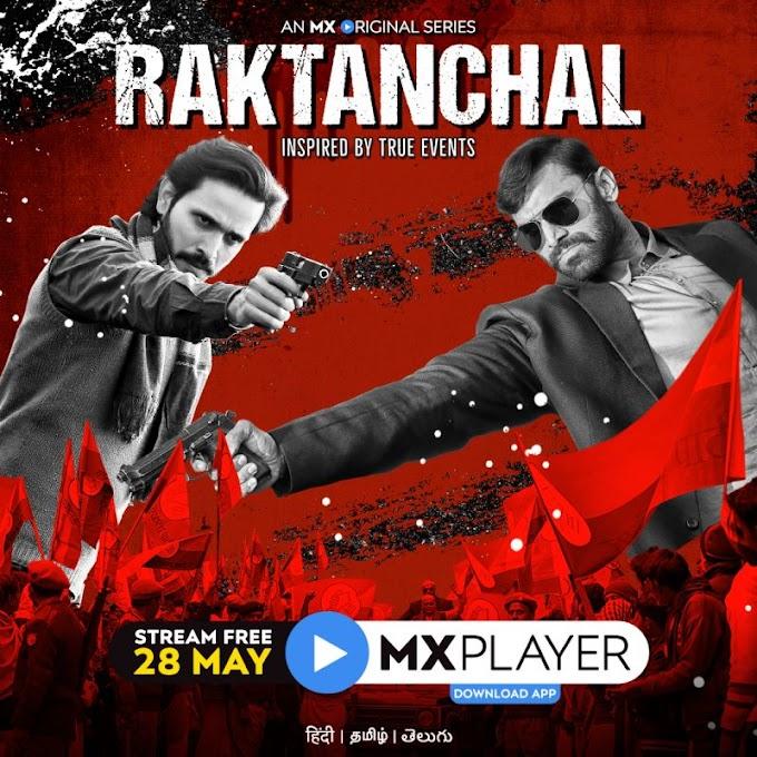 MX Player streams web series 'Raktanchal'from 28th May 2020