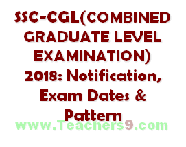 SSC CGL(COMBINED GRADUATE LEVEL EXAMINATION) 2018: Notification, Exam Dates, previous papers Pattern