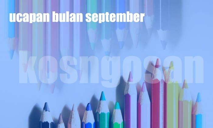 Kumpulan Kata Ucapan Bulan September Untuk Story dan Status