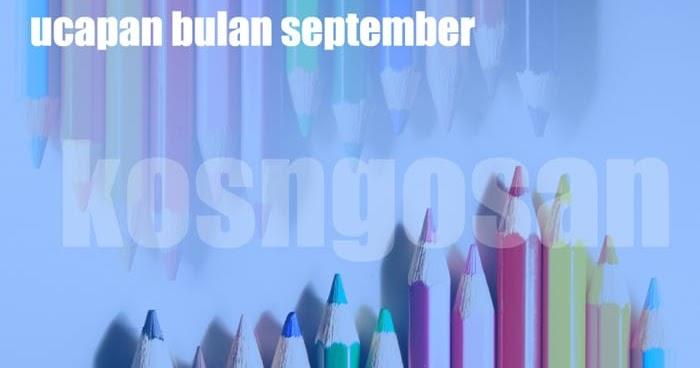 Kumpulan Kata Ucapan Bulan September Untuk Story dan ...