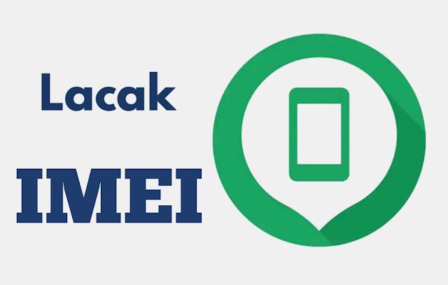 Bagaimana Cara Melacak HP Android yang Hilang dengan Kode Imei