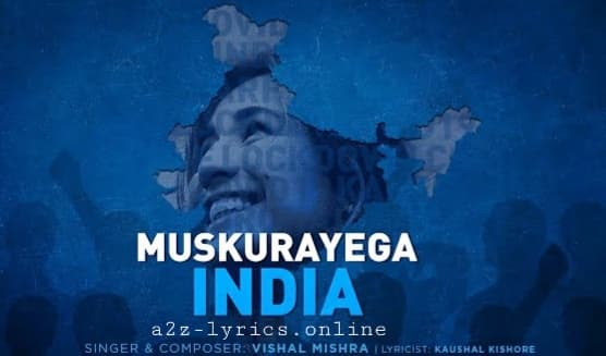 MUSKURAYEGA INDIA LYRICS | TRANSLATION | VISHAL MISHRA