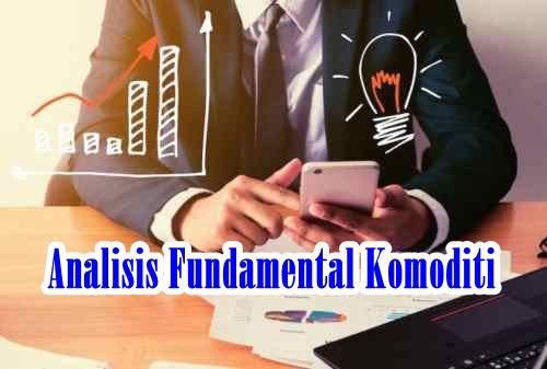 Analisis Fundamental Komoditi, Apa itu Analisis Fundamental Komoditi?, Prinsip Analisis Fundamental Komoditi, Fundamental Analysis Theory on Commodity, Porter Five Forces,PEST Analysis