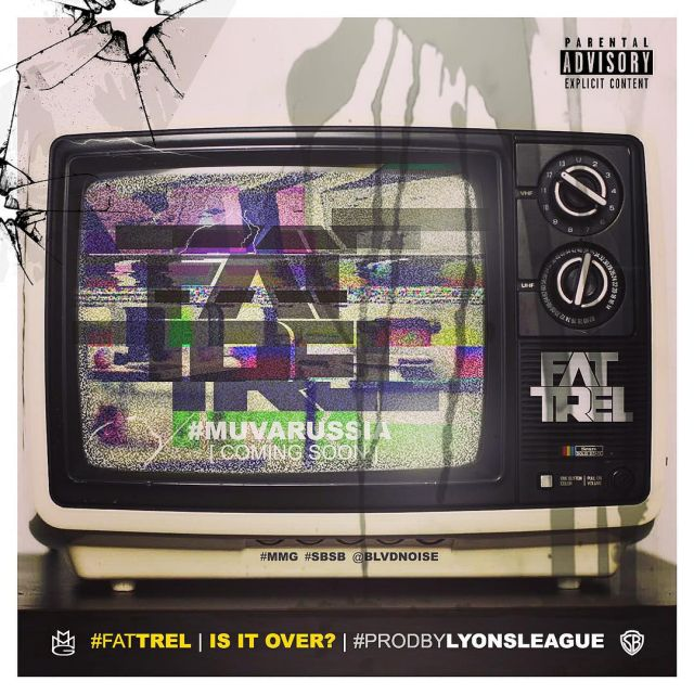Fat Trel - Is It Over?