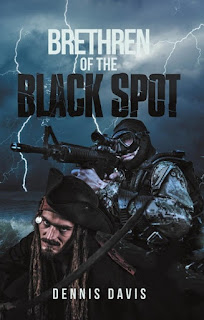 brethren of the black spot, dennis davis, dennis davis author, navy seal pirates, navy seal fiction, pirates fiction, pirates novel, Jamaica novel