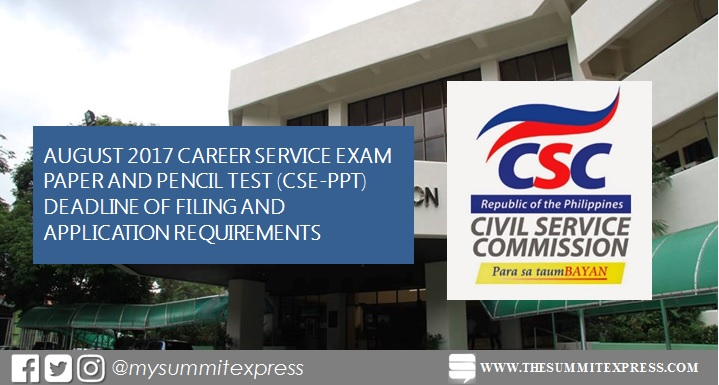 August 2017 Civil Service Exam (CSE-PPT) application, deadline of filing, requirements