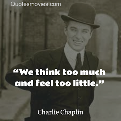Top Charlie Chaplin Inspirational Quotes
