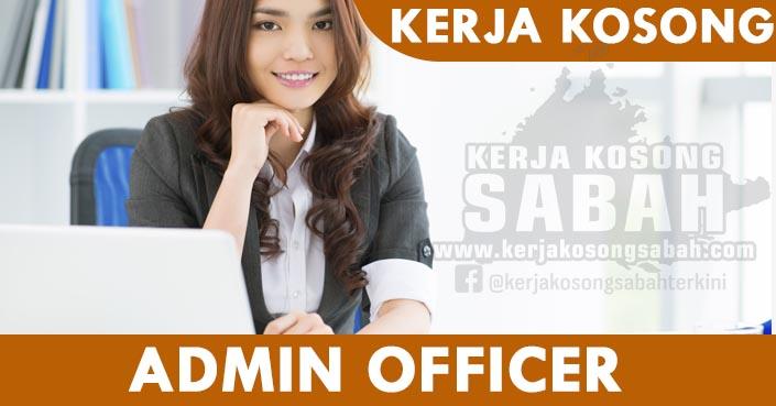 Kerja Kosong Sabah Julai 2021   ADMIN OFFICER