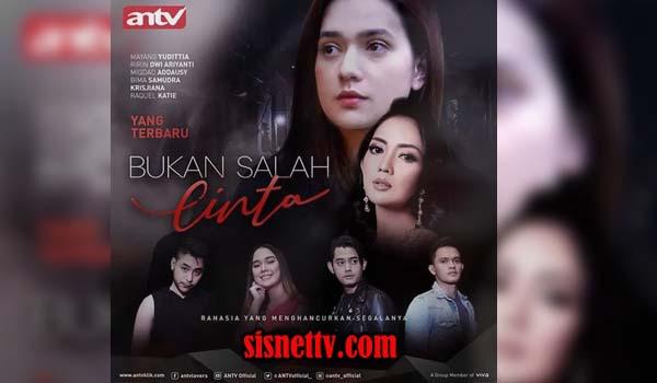 Sinopsis Bukan Salah Cinta ANTV Episode 1 - TAMAT