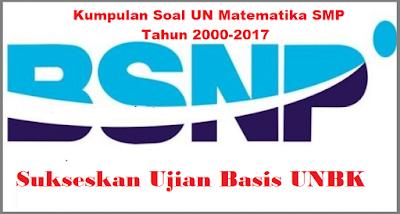 Kumpulan Soal UN Matematika SMP Tahun 2000-2017