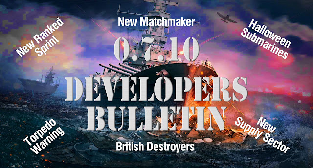 World of Warships 0.7.10: Devs Bulletin: British DD's, Submarines, Ranked Spirit, New Supply Sector, New Matchmaker, Torpedo Warning,