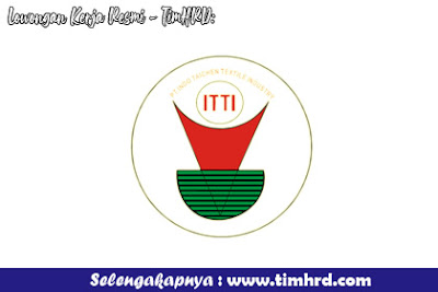 Lowongan Kerja Resmi PT. Indotaichen Textile Industry