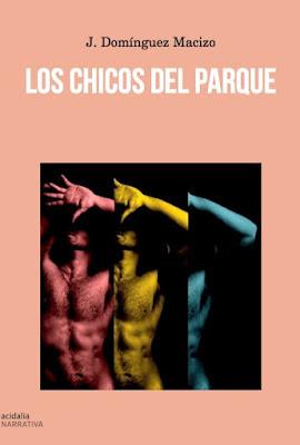 """Novela gay, literatura homosexual, """"Los chicos del parque"""""""