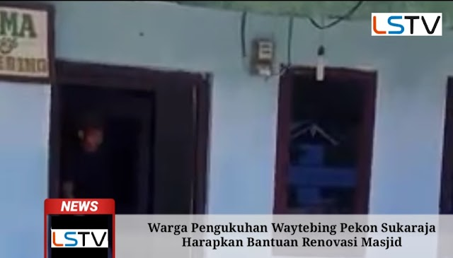 Warga Pedukuhan Waytebing Pekon Sukaraja Harapankan Bantuan Renovasi Masjid