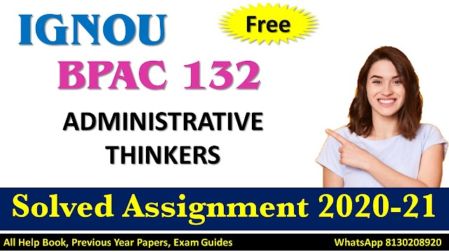BPAC 132 ADMINISTRATIVE THINKERS   Solved Assignment 2020-21