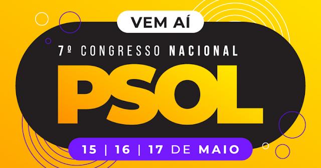 Vem aí o 7º Congresso Nacional do PSOL!